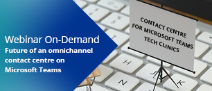 The Future of an omnichannel contact centre with Microsoft Teams